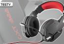 Test Trust GXT 322 Dynamic Headset, czyli tańsza wersja słuchawek gamingowych